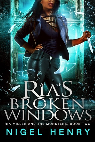 Ria's Broken Windows (Ria Miller and the Monsters Book 2)