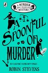 A Spoonful of Murder (Murder Most Unladylike Mystery, #6)