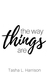 The Way Things Are by Tasha L. Harrison