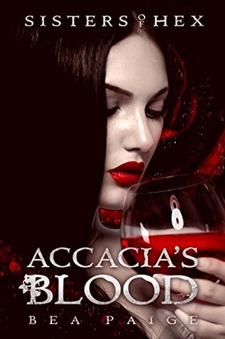 Accacia's Blood: A reverse harem novel (Sisters of Hex Book 2)