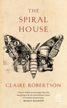 The Spiral House by Claire Robertson
