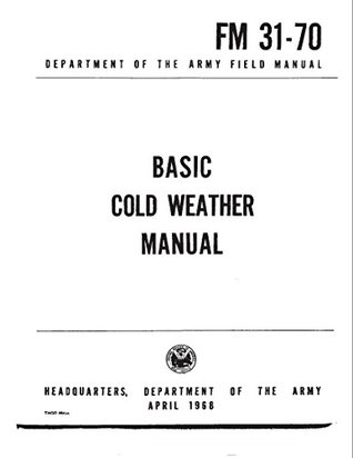 FM 31-70 Basic Cold Weather Survival Field Manual 1968