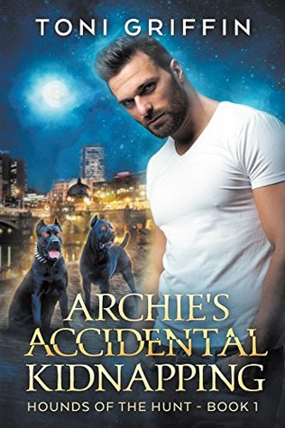 Author Request Review: Archie's Accidental Kidnapping (Hounds of the Hunt #1) by Toni Griffin