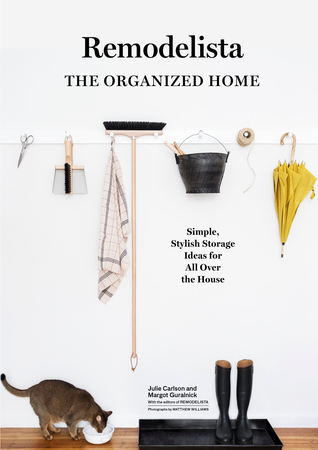 The Organized Home: Simple, Stylish Storage Ideas for All Over the House