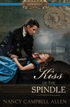 Kiss of the Spindle (Steampunk Proper Romance