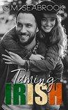Taming Irish (Wild Irish, #3)
