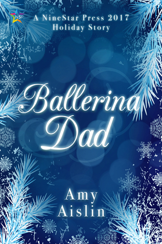 Ballerina Dad (NineStar Press 2017 Holiday Series)