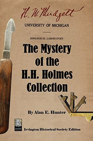 the-mystery-of-the-h-h-holmes-collection-irvington-historical-society-edition