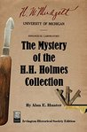 The Mystery of the H.H. Holmes Collection (Irvington Historical Society Edition)