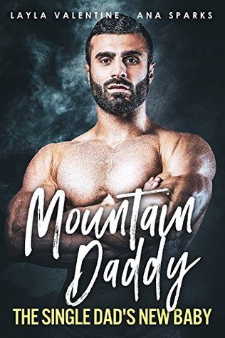 Mountain Daddy: The Single Dad's New Baby (A Baby for the Bad Boy, #1)