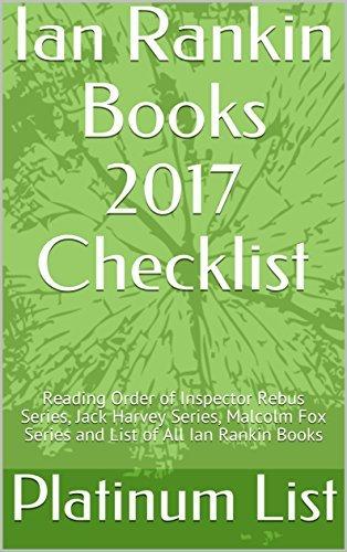 Ian Rankin Books 2017 Checklist: Reading Order of Inspector Rebus Series, Jack Harvey Series, Malcolm Fox Series and List of All Ian Rankin Books