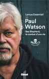 Sea Shepherd, Le combat d'une vie