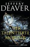 Der talentierte Mörder by Jeffery Deaver
