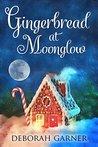 Gingerbread at Moonglow by Deborah Garner