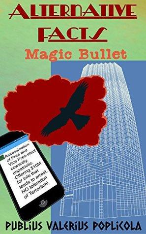Alternative Facts: Magic Bullet