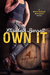 Own It (Wolfshead Whiskey, #1)