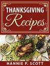 Thanksgiving Recipes: 150+ Delicious Family Holiday Recipes