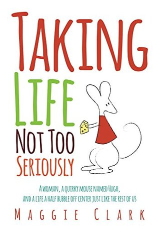 Download Epub Free Taking Life Not Too Seriously