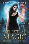 Celestial Magic (Celestial Marked, #1)