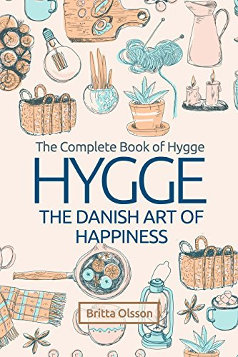 Hygge: The Danish Art of Happiness: The Complete Book of Hygge (Hygge Life, Hygge Books, Hygge Habits, Hygge Christmas, Hygge Lifestyle, Art of Happiness. Concept of Hygge) (Hygge Lifestyle Books 1)