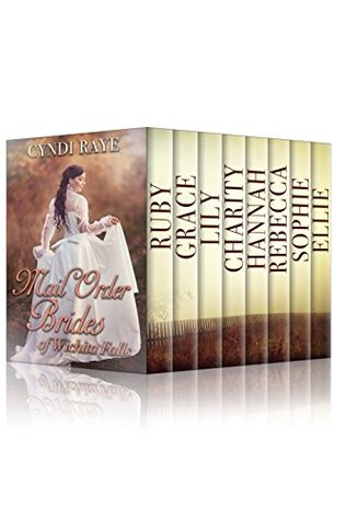 Brides Of Wichita Falls: Ruby, Grace, Lily, Charity, Hannah, Rebecca, Sophie, Ellie Sweet Historical Western Romance: Mail Order Brides Boxed Set Volumes 1-8