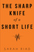 The Sharp Knife of a Short Life by Sarah Riad
