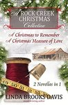 A Christmas to Remember / A Christmas Measure of Love (Rock Creek Christmas Collection #1-2)