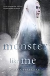A Monster Like Me (Heart of Darkness, #2)