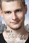 Take a Chance on Me (Firsts and Forever, #15)