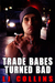 Trade Babes Turned Bad (Men in Love and at War, #7)