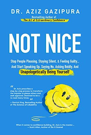 How to stop being too nice and start getting what you want ...