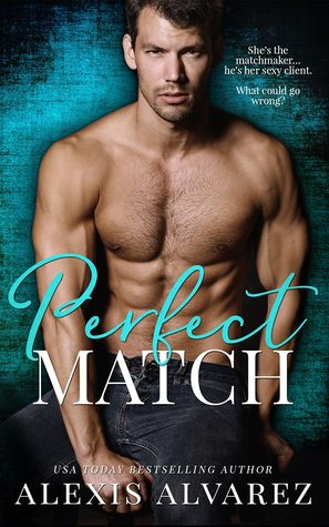 Perfect Match by Alexis Alvarez