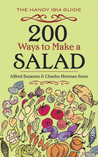 200 Ways to Make a Salad by Alfred Suzanne