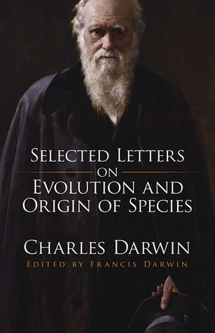Selected Letters on Evolution and Origin of Species
