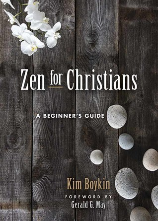Zen for Christians: A Beginner's Guide by Kim Boykin