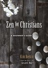 Zen for Christians by Kim   Boykin