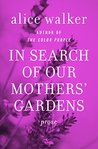 In Search of Our Mothers' Gardens: Prose