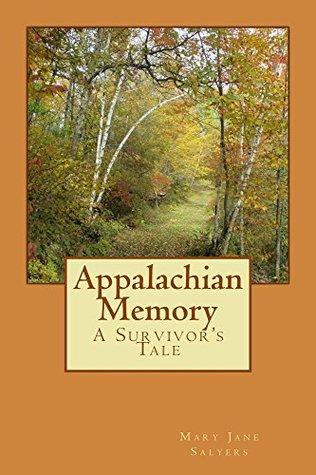 Appalachian Memory: A Survivor's Tale