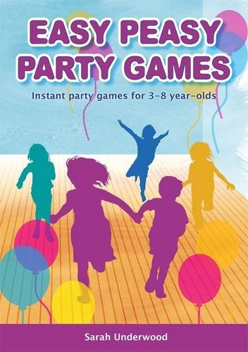 Easy Peasy Party Games: Instant Party Games for 3-8 Year-olds