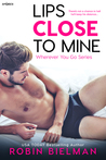 Lips Close to Mine (Wherever You Go, #2)