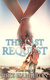 The Last Request: A Love Story