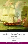 The East India Company, 1600–1858: A Short History with Documents
