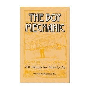 Boy Mechanic, Book 1: 700 Things for Boys to Do