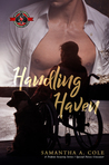 Handling Haven by Samantha A. Cole