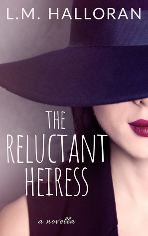 The Reluctant Heiress: A Novella