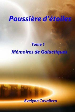 """Poussière d""""étoiles - Mémoires de Galactiques - Tome 1"""