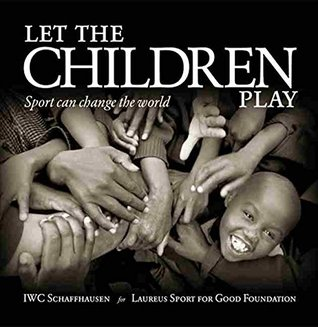 Let the Children Play, Sport Can Change the World