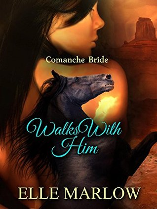 Walks with him comanche bride by elle marlow 36507024 fandeluxe Choice Image
