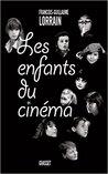 Les Enfants du Cinema by François-Guillaume Lorrain