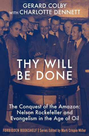 Thy Will Be Done: The Conquest of the Amazon: Nels...
